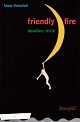 Cover: Klaus Theweleit. Friendly Fire - Deadline-Texte. Stroemfeld Verlag, Frankfurt/Main und Basel, 2005.