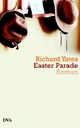 Cover: Richard Yates. Easter Parade - Roman. Deutsche Verlags-Anstalt (DVA), München, 2007.