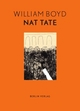 Cover: William Boyd. Nat Tate. Berlin Verlag, Berlin, 2010.