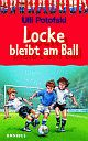 Cover: Locke bleibt am Ball
