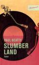 Cover: Paul Beatty. Slumberland - Roman. Blumenbar Verlag, Berlin, 2009.