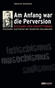 Cover: 'Am Anfang war die Perversion'