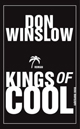 Cover: Don Winslow. Kings of Cool - Roman . Suhrkamp Verlag, Berlin, 2012.