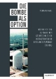 Cover: Die Bombe als Option