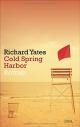 Cover: Richard Yates. Cold Spring Harbor - Roman. Deutsche Verlags-Anstalt (DVA), München, 2015.