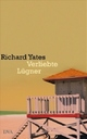 Cover: Richard Yates. Verliebte Lügner - Short Stories. Deutsche Verlags-Anstalt (DVA), München, 2007.
