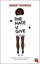 Cover: Angie Thomas. The Hate U Give - Roman. cbt Verlag, München, 2017.