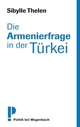 Cover: Die Armenierfrage in der Türkei