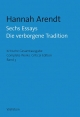 Cover: Sechs Essays. Die verborgene Tradition