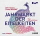 Cover: William Makepeace Thackeray. Jahrmarkt der Eitelkeit - Hörspiel. 5 CDs. Der Audio Verlag (DAV), Berlin, 2018.