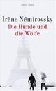 Cover: Irene Nemirovsky: Die Hunde und die Wölfe  . Roman
