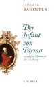 Cover: Badinter, Elisabeth: Der Infant von Parma