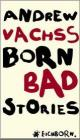 Cover: Andrew Vachss. Born Bad - Stories. Eichborn Verlag, Köln, 2002.