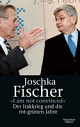 Cover: Fischer, Joschka: I am not convinced