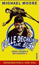 Cover: Michael Moore. Volle Deckung, Mr. Bush - Dude, Where's My Country?. Piper Verlag, München, 2003.