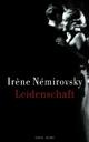 Cover: Irene Nemirovsky: Leidenschaft. Roman