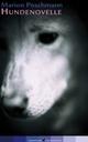 Cover: Marion Poschmann: Hundenovelle