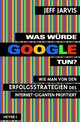 Cover: Jarvis, Jeff: Was würde Google tun?