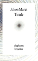 Cover: Julien Maret. Tirade - Roman. Diaphanes Verlag, 2013.