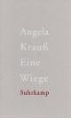 Cover: Angela Krauß. Eine Wiege. Suhrkamp Verlag, 2015.