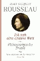 Cover: Jean-Jacques Rousseau: Ich sah eine andere Welt. Philosophische Briefe