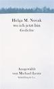 Cover: Helga M. Novak: Wo ich jetzt bin. Gedichte